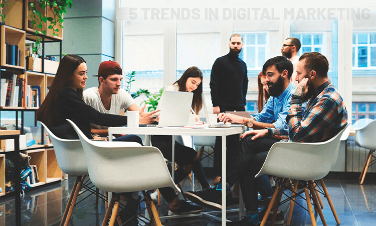 Upcoming 5 Trends in Digital Marketing
